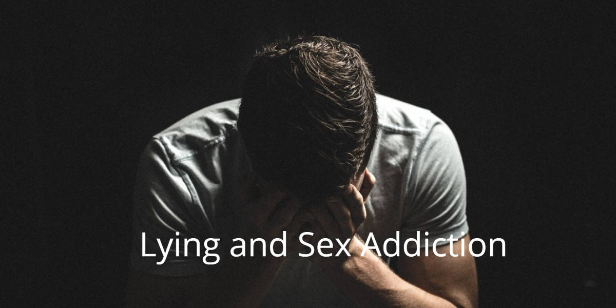 why we lie sex addiction and lying sex addiction counseling